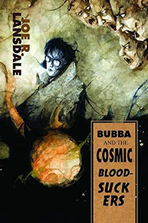 Bubba and the Cosmic Blood-Suckers by Joe R. Lansdale