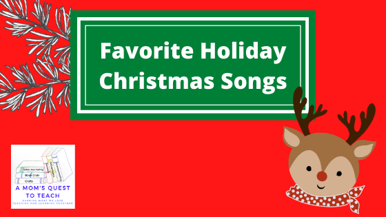 Text: Favorite Holiday Christmas Songs; background with pine branch; logo of A Mom's Quest to Teach