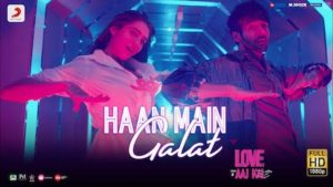 Haan Main Galat Lyrics in English – Love Aaj Kal | Arijit Singh