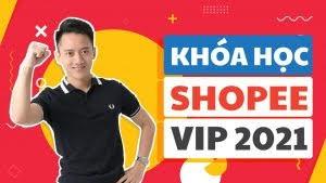 Share khóa học: SUPER SHOPEE VIP 2021 online - Hoàng Mạnh Cường