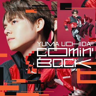 [Lirik+Terjemahan] Uchida Yuuma - Comin' Back (Kembali)