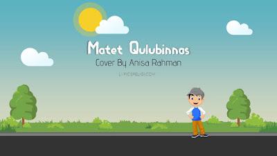 lirik lagu matet qulubinnas cover by anisa rahman