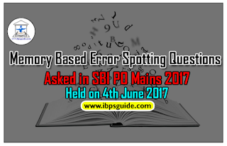 Memory Based Error Spotting Questions Asked in SBI PO Mains Exam Held on 4th June 2017