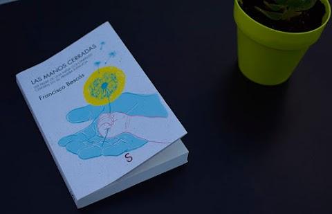 «Las manos cerradas», de Francisco Bescós (Sílex Ediciones)