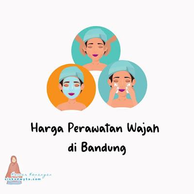 Harga perawatan wajah di Bandung