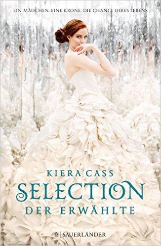 Selection- Der Erwählte, Kiera Cass