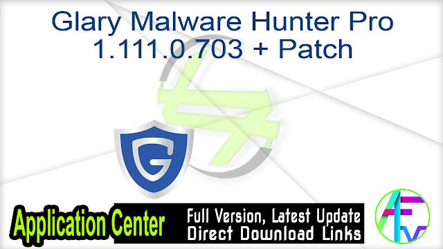 Glary Malware Hunter Pro 1.111.0.703 + Patch