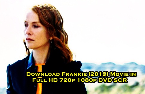 Download Frankie (2019) Movie in Full HD 720p 1080p DVD SCR