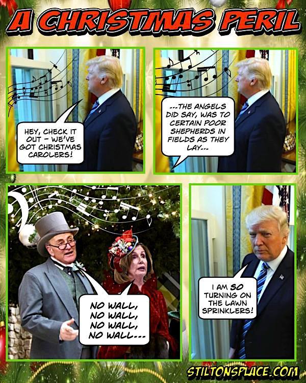 stilton's place, stilton, political, humor, conservative, cartoons, jokes, hope n' change, trump, carolers, christmas, wall, shutdown, pelosi, schumer