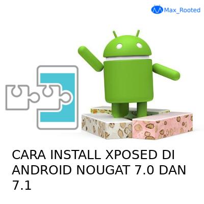 Cara Install Xposed Framework di Android Nougat 7/7.1