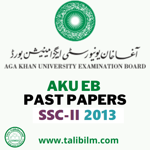 AKU-EB Solved Past papers SSC-II 2013