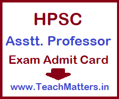 image : HPSC Assistant Professor Admit Card 2020 @ TeachMatters