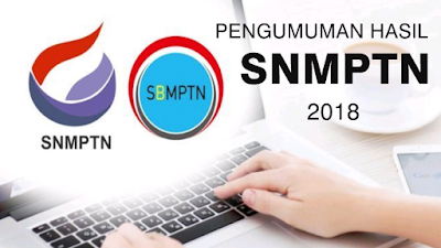 Pengumuman Hasil SNMPTN Tahun 2018