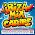 IBIZA MIX & CARIBE MIX 2018