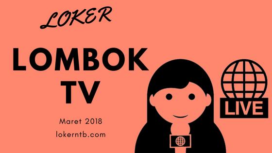 Lowongan Kerja Lombok TV terbaru bulan Maret 2018