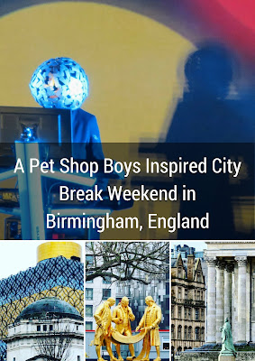 Pinterest Pin: A Pet Shop Boys Inspired City Break Weekend in Birmingham, England
