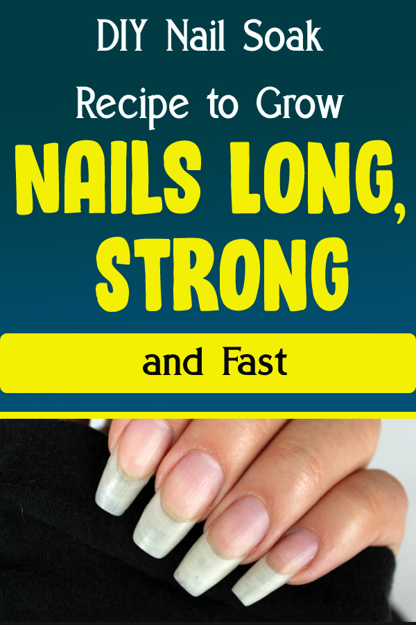 DIY Nail Soak Recipe to Grow Nails Long, Strong and Fast