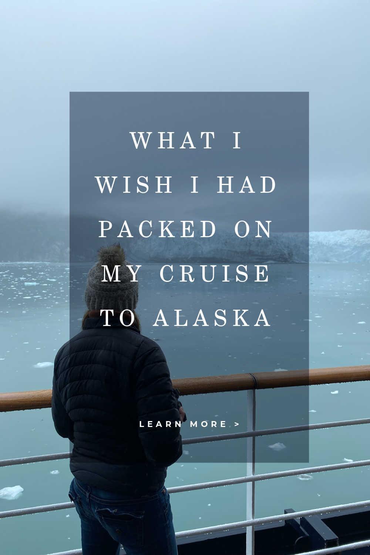 WHAT I WISH I HAD PACKED ON CRUISE TO ALASKA