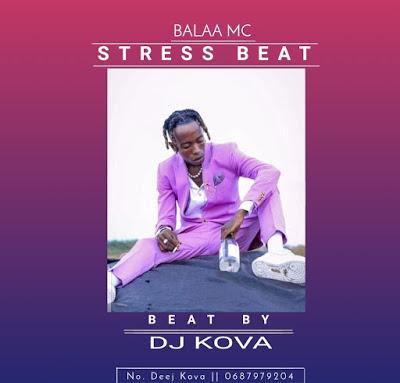 AUDIO | BALAA MC - STRESS BEAT LA SINGELI | DOWNLOAD NOW