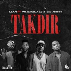 Illan feat. Boy MG, Bangla10 & Jay Arghh - Takdir (2021) [Download]