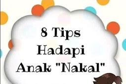 8 Tips Mudah Menghadapi Anak Nakal dan Mengatasinya
