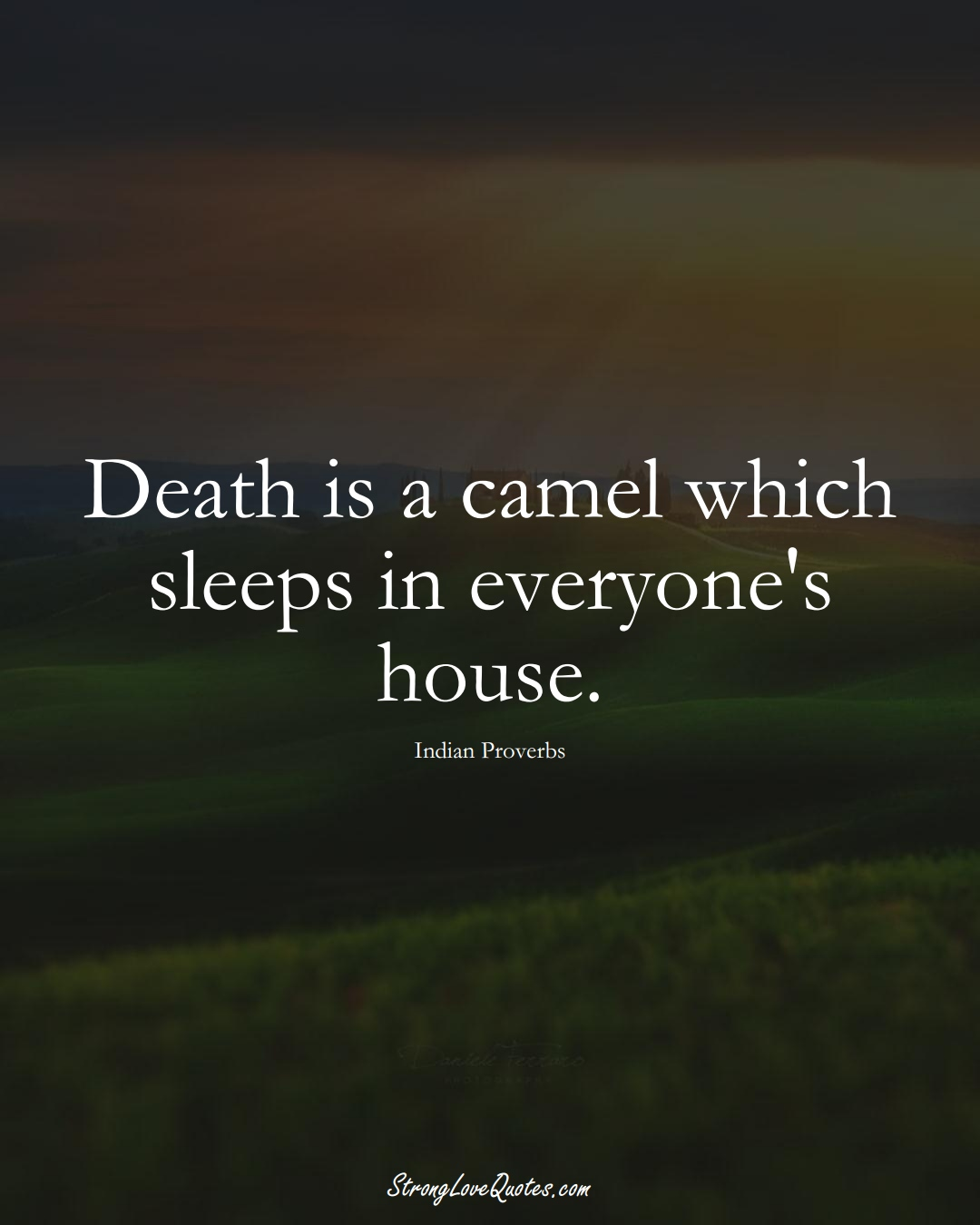 Death is a camel which sleeps in everyone's house. (Indian Sayings);  #AsianSayings