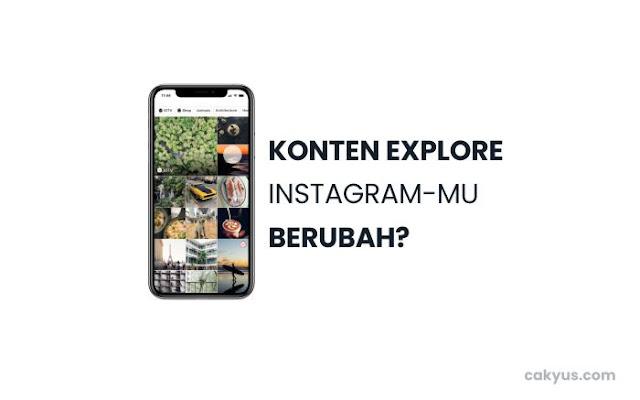 Alasan Explore Instagram Tiba-Tiba Berubah