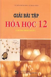 Hướng Dẫn Giải Bài Tập Hóa Học 12 - Trần Trung Ninh