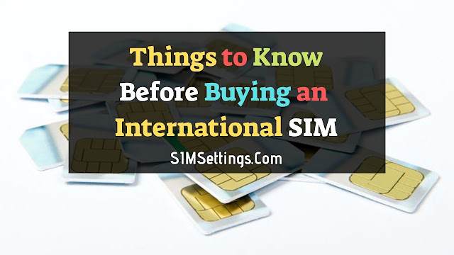 Things to Know Before Buying an International SIM