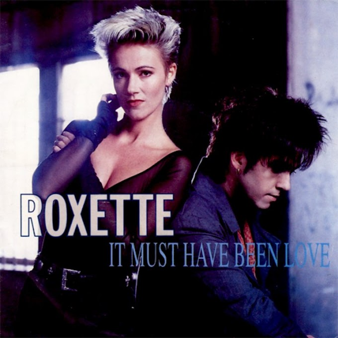 Roxette - It Must Have Been Love (Pretty Woman OST)