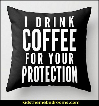 I DRINK COFFEE FOR YOUR PROTECTION Throw Pillow  coffee theme decor - coffee themed decorating ideas - coffee themed kitchen decorations - coffee decor for kitchen - coffee cup theme in the kitchen - coffee kitchen decor - coffee wall decal stickers - coffee cafe decor - coffee wallpaper murals - Barista tools  coffee cafe - coffee bedding - coffee pillows -  coffee ugs - coffee cup chairs - cafe decorations -  barista  espresso latte cafe