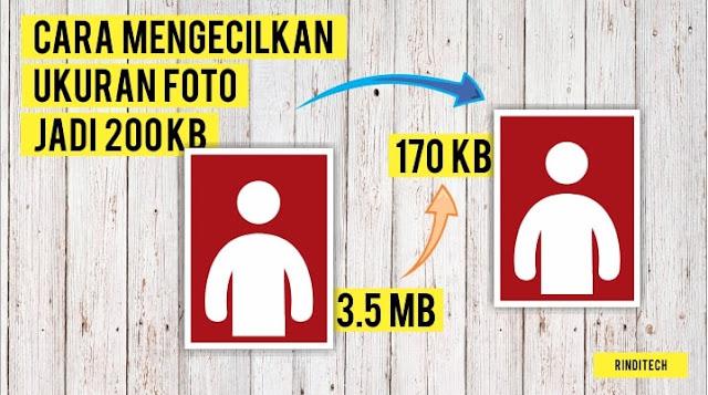 Cara Mengecilkan Ukuran Foto Jadi Dibawah 200 Kb