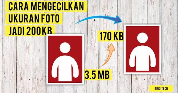 Cara Mengecilkan Ukuran Foto Jadi Dibawah 200 Kb Rindi Tech