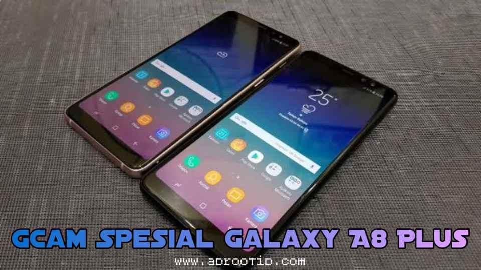 GCam Samsung A8 Plus