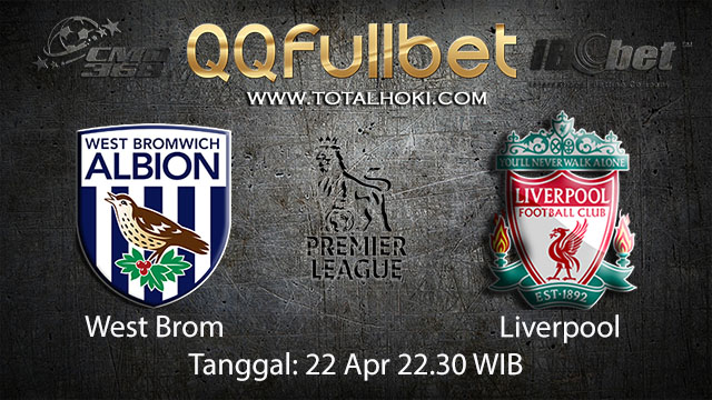 BOLA88 - PREDIKSI TARUHAN BOLA WEST BROM VS LIVERPOOL 22 APRIL 2018 ( ENGLISH PREMIER LEAGUE )