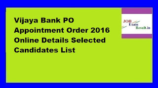 Vijaya Bank PO Appointment Order 2016 Online Details Selected Candidates List