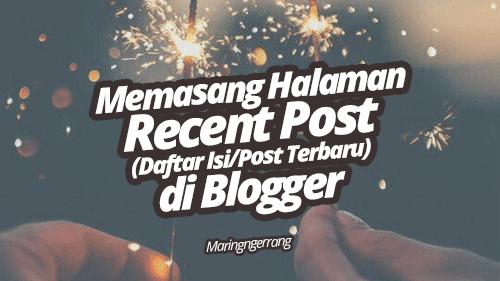 Membuat Laman Recent Posts (Daftar Isi) di Blogger