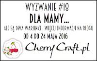 http://cherrycraftpl.blogspot.com/2016/05/wyzwanie-18-dla-mamy.html
