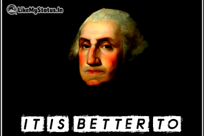 55 George Washington Quotes | Life | Freedom | Happiness