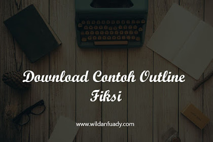 Download Contoh Outline Fiksi