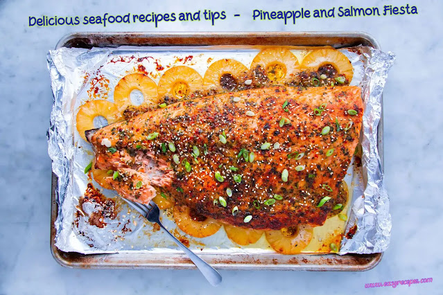 Delicious seafood recipes and tips - Pineapple and Salmon Fiesta