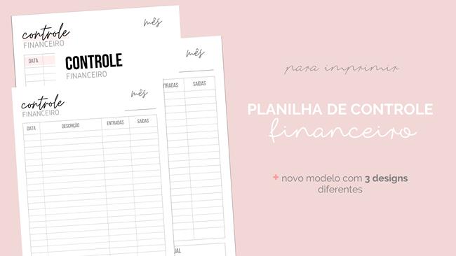 3 Modelos Planilha de Controle Financeiro para Fazer Download e Imprimir