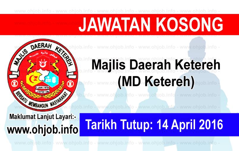 Jawatan Kerja Kosong Majlis Daerah Ketereh logo www.ohjob.info april 2016