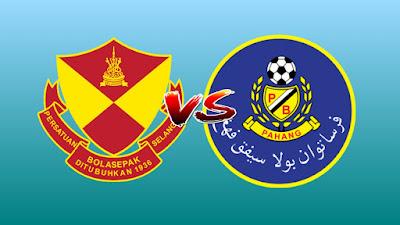 Live Streaming Selangor vs Pahang Liga Super 25 Jun 2019