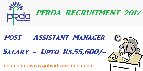 PFRDA Vacancy, PFRDA Assistant Manager jobs, Latest Govt jobs 2017