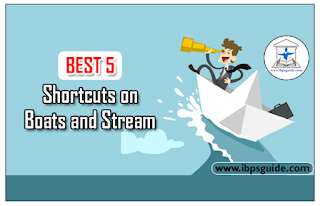 BEST 5 Shortcuts on Boats and Stream Problems for SBI Clerk / IBPS Exams 2017