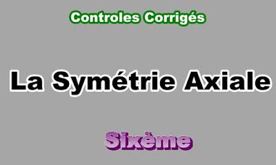 Controles Corrigés de Symétrie Axiale 6eme en PDF