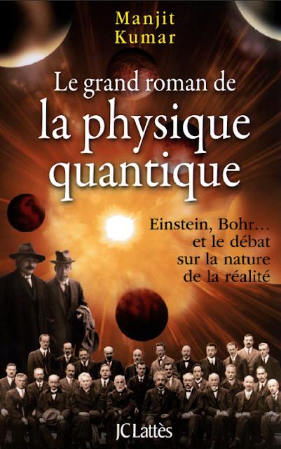 Télécharger Le grand roman de la physique quantique : Einstein, Bohr... et le débat sur la nature de la réalité pdf gratuit