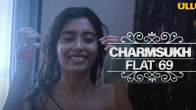 Charmsukh Flat 69 Ullu Web Series (2020) Full Episodes Download links