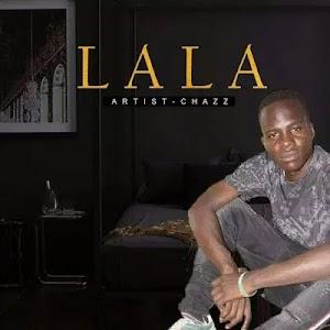 Download Audio | Chazz - Lala